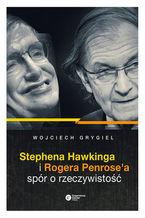 Okładka książki Stephena Hawkinga i Rogera Penrose'a spór o rzeczywistość