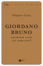 Giordano Bruno. Męczennik nauki czy szarlatan?