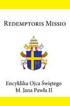 Encyklika Ojca Świętego bł. Jana Pawła II REDEMPTORIS MISSIO