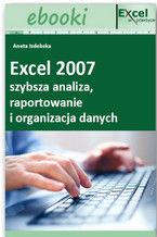 Okładka książki Excel 2007 - szybsza analiza, raportowanie i organizacja danych