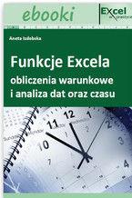 Okładka książki Funkcje Excela - obliczenia warunkowe i analiza dat oraz czasu