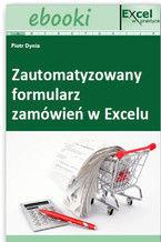 Okładka książki Zautomatyzowany formularz zamówień w Excelu