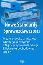 Nowe Standardy Sprawozdawczości , wydanie styczeń 2014 r. część I