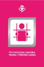 Na pograniczu prawa i psychologii  nowe obszary współpracy w teorii i praktyce