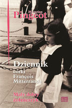 Dziennik córki François Mitterranda. Mały dobry żołnierzyk