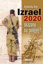 Izrael 2020:skazany na potęgę?