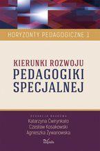 Kierunki rozwoju pedagogiki specjalnej. Horyzonty pedagogiczne t.1