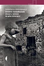 Okładka książki/ebooka Ostatni świadkowie