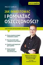 Okładka książki Samo Sedno - Jak inwestować i pomnażać oszczędności?