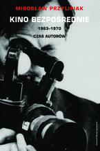 Kino bezpośrednie. Tom II. 1963-1970
