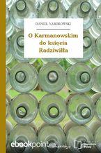 O Karmanowskim do księcia Radziwiłła