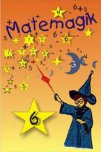 Okładka książki Matemagik Zbiór ciekawych zadań dla uczniów początkowych klas szkoły podstawowej