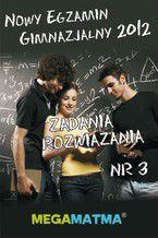 Okładka książki Matematyka-Arkusz egzaminu gimnazjalnego MegaMatma nr 3. Zadania z rozwiązaniami