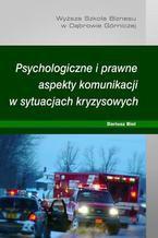 Psychologiczne i prawne aspekty komunikacji w sytuacjach kryzysowych