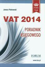Vat 2014 Poradnik księgowego