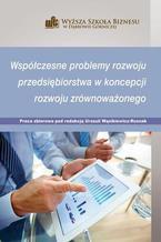 Współczesne problemy rozwoju przedsiębiorstwa w koncepcji rozwoju zrównoważonego