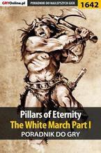 Pillars of Eternity: The White March Part I - poradnik do gry