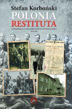 Polonia Restituta. Wspomnienia z dwudziestolecia międzywojennego