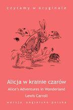 """""""Alice's Adventures in Wonderland / Alicja w krainie czarów"""""""