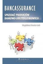 Bancassurance. Sprzedaż produktów bankowo-ubezpieczeniowych