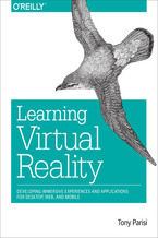 Learning Virtual Reality. Developing Immersive Experiences and Applications for Desktop, Web, and Mobile
