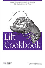 Okładka książki Lift Cookbook. Recipes from the Community for Building Web Applications with Scala