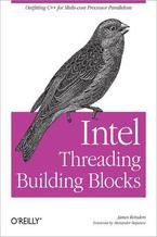 Okładka książki Intel Threading Building Blocks. Outfitting C++ for Multi-core Processor Parallelism