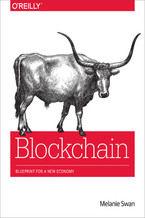 Okładka książki Blockchain. Blueprint for a New Economy
