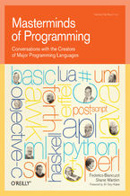 Masterminds of Programming. Conversations with the Creators of Major Programming Languages
