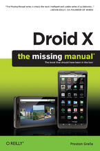Droid X: The Missing Manual. The Missing Manual