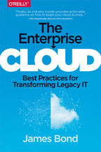 The Enterprise Cloud. Best Practices for Transforming Legacy IT