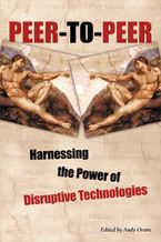 Okładka książki Peer-to-Peer. Harnessing the Power of Disruptive Technologies