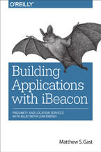 Building Applications with iBeacon. Proximity and Location Services with Bluetooth Low Energy