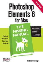 Okładka książki Photoshop Elements 6 for Mac: The Missing Manual. The Missing Manual