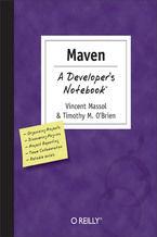 Okładka książki Maven: A Developer's Notebook. A Developer's Not