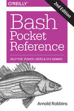 Okładka książki Bash Pocket Reference. Help for Power Users and Sys Admins. 2nd Edition