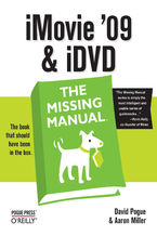 Okładka książki iMovie '09 & iDVD: The Missing Manual. The Missing Manual