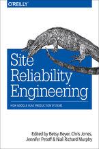 Okładka książki Site Reliability Engineering. How Google Runs Production Systems