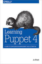 Okładka książki Learning Puppet 4. A Guide to Configuration Management and Automation