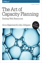 Okładka książki The Art of Capacity Planning. Scaling Web Resources in the Cloud. 2nd Edition