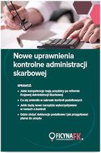 Nowe uprawnienia kontrolne administracji skarbowej