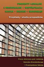 Projekty lokalne i regionalne - współpraca: nauka - biznes - samorząd. Przykłady i studia przypadków