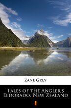 Tales of the Anglers Eldorado, New Zealand