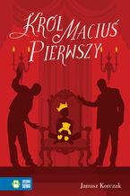 Król Maciuś Pierwszy. Literatura klasyczna