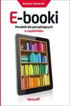 Okładka książki E-booki. Poradnik dla początkujących e-czytelników