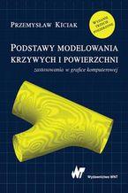 Okładka książki Podstawy modelowania krzywych i powierzchni. Zastosowania w grafice komputerowej