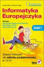 Okładka książki Informatyka Europejczyka. Zeszyt ćwiczeń dla szkoły podstawowej, kl. IV - VI. Edycja: Windows Vista, Linux Ubuntu, MS Office 2007, OpenOffice.org. Część I