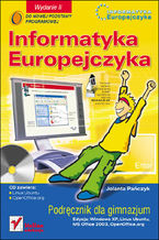 Okładka książki Informatyka Europejczyka. Podręcznik dla gimnazjum. Edycja: Windows XP, Linux Ubuntu, MS Office 2003, OpenOffice.org. Wydanie II