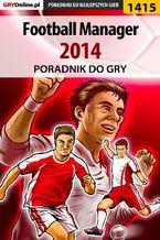 Football Manager 2014 - poradnik do gry