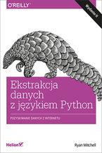 Okładka książki Ekstrakcja danych z językiem Python. Pozyskiwanie danych z internetu. Wydanie II